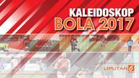 Kaleidoskop Bola 2017 (Liputan6.com/Abdillah)