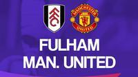 Premier League - Fulham Vs Manchester United (Bola.com/Adreanus Titus)