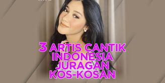 3 Artis Cantik Indonesia Juragan Kos-Kosan