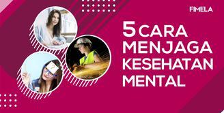 5 Cara Menjaga Kesehatan Mental