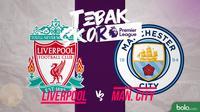 Tebak Skor: Liverpool vs Manchester City. (Bola.com/Dody Iryawan)