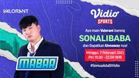 Mabar Valorant bersama Sonalibaba, Minggu (7/2/2021) pukul 19.00 WIB dapat disaksikan melalui platform Vidio, laman Bola.com, dan Bola.net. (Dok. Vidio)