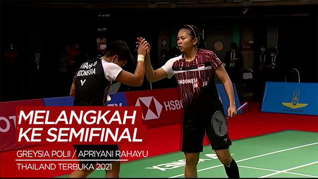 Berita Video Greysia Polii / Apriyani Rahayu Melangkah ke Semifinal Thailand Open 2021