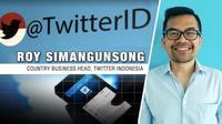 Roy Simangunsong Country Business Head Twitter Indonesia. Liputan6.com/Abdillah