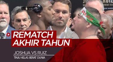 Berita video rematch antara Anthony Joshua melawan Andy Ruiz, Jr. akan dilakukan pada akhir tahun 2019.