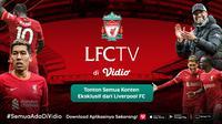 Kopites Jangan Ketinggalan, Liverpool TV Kini Hadir di Vidio untuk Seputar Informasi Terupdate. (Sumber : dok. vidio.com)