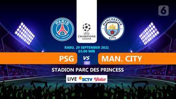 Sudah Main, Link Live Streaming Liga Champions PSG vs Manchester City di Vidio