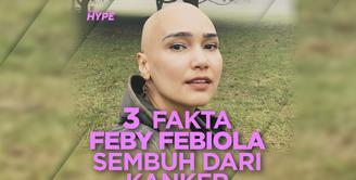 Bagaimana Feby Febiola bisa sembuh dari kanker? Yuk, kita cek video di atas!