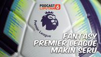 PODCAST Fantasy Premier League  Makin Seru