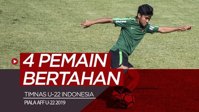 Berita video 4 pemain yang akan mengawal sektor pertahanan timnas Indonesia di Piala AFF U-22 2019.