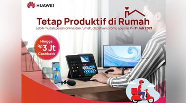 PPKM Darurat, Huawei Hadirkan 5 Penawaran Spesial untuk Konsumen Tetap Produktif di Rumah