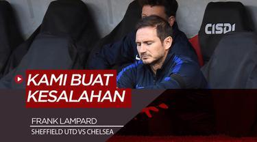 Berita Video Komentar Frank Lampard Usai Chelsea Dipermalukan Sheffield United 0-3