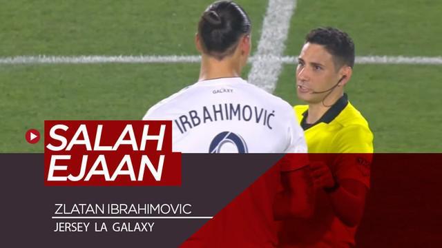 Berita video momen menarik Zlatan Ibrahimovic memakai jersey yang nama punggungnya salah ejaan dalam pertandingan LA Galaxy melawan Toronto di Major League Soccer (MLS), Kamis (4/7/2019).