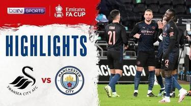 Berita video highlights Piala FA, Manchester City menang atas Swansea dengan skor 3-1, Kamis dini hari (11/2/21)