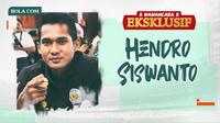 Wawancara Eksklusif -  Hendro Siswanto (Bola.com/Adreanus Titus/Foto: Iwan Setiawan)