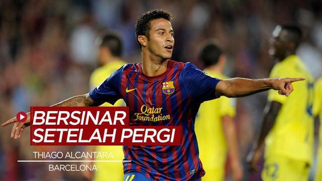 Berita Video, Thiago Alcantara dan 4 pemain lain yang sukses setelah meninggalkan Barcelona