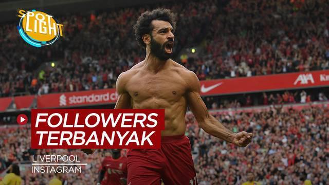 Berit video spotlight kali ini membahas tentang empat penggawa Liverpool dengan jumlah pengikut Instagram terbanyak.