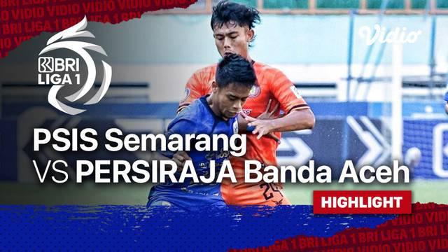 Berita Video, Highlights Pertandingan PSIS Semarang Vs Persiraja Banda Aceh pada Sabtu (18/9/2021)