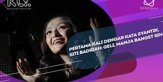 Begini Momen saat Siti Badriah Pertama Kali Dengar Kata Syantik
