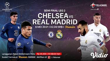 Streaming Semifinal Leg Kedua Liga Champions Chelsea vs Real Madrid di Vidio