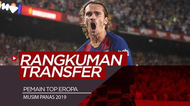 Berita video rangkuman transfer-transfer pemain top Eropa yang terjadi pada musim panas 2019. Ada siapajakah?