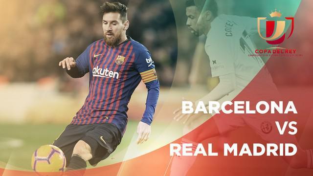 Berita video statistik Barcelona Vs Real Madrid pada Semifinal Copa del Rei leg 1, Kamis (7/2/2019) di Camp Nou, Barcelona.