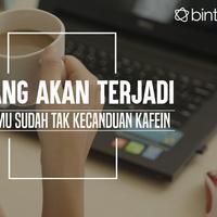 Ini lho yang akan kamu dapatkan kalau sudah tak kecanduan kafein. (Foto: Daniel Kampua, Digital Imaging: Nurman Abdul Hakim/Bintang.com)