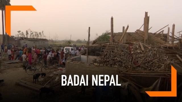 Bencana badai melanda wilayah selatan negara Nepal. Hal ini menyebabkan puluhan orang tewas dan ratusan lainnya terluka.