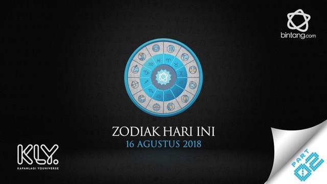 Video Zodiak Hari Ini: Simak Peruntungan Kamu di 16 Agustus 2018 Part 2