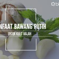 Bawang putih memiliki banyak manfaat untuk kulit wajah. (Foto: Adrian Putra/Bintang.com, Digital Imaging: Nurman Abdul Hakim/Bintang.com).