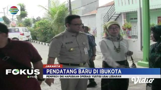 Gubernur Anies Baswedan hapuskan operasi yustisi bagi pendatang baru di Jakarta usai lebaran.