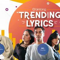 Sedih sampai optimis, simak Bintang Trending Lyrics pekan ini. (Desain: Muhammad Iqbal Nurfajri/Bintang.com)