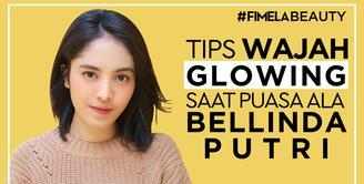 Rahasia Wajah Tetap Glowing Saat Puasa Ala Beauty Blogger Bellinda Putri