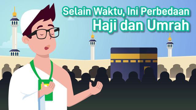 Selain Waktu, Ini Perbedaan Haji dan Umrah