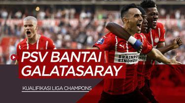 Berita video highlights kualifikasi Liga Champions Eropa, PSV kalahkan Galatasaray 5-1, Kamis (22/7/21)