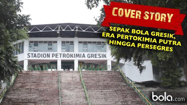 Kisah sepak bola Gresik pada era Petrokimia Putra hingga Persegres Gresik United.