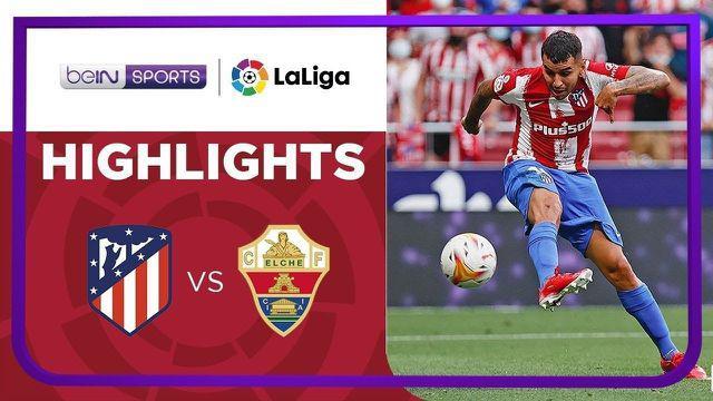 Berita Video, Highlights Pertandingan Atletico Madrid Vs Elche pada Sabtu (22/8/2021)