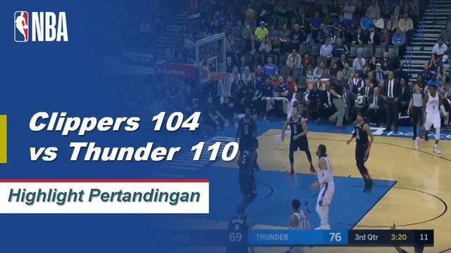 Paul George mencetak 33 poin dan Russell Westbrook menambahkan 13 poin, 12 assist dan 6 steal membawa Thunder mengalahkan Clippers