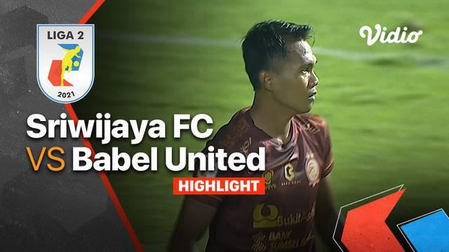 Berita Video, Hasil Pertandingan Liga 2 antara Sriwajaya FC Vs Babel United pada Rabu (6/10/2021)