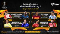 Leg kedua perempat final Liga Europa, Jumat (16/4/2021) dini hari WIB dapat disaksikan melalui platform streaming Vidio. (Dok. Vidio)