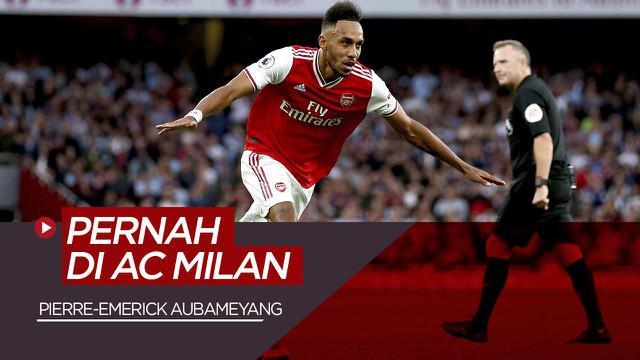 Berita Video Termasuk Pierre-Emerick Aubameyang, 6 Pemain Ini Ternyata Pernah Berseragam AC Milan