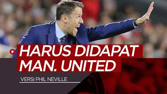 Berita video Phil Neville mengungkapkan 5 pemain yang harus didapat Manchester United pada musim mendatang. Siapa sajakah?