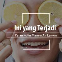 Manfaat minum air lemon untuk tubuh. (Foto: Adrian Putra, Digital Imaging: Nurman Abdul Hakim/Bintang.com)