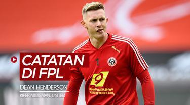 Berita video beberapa catatan menarik kiper Sheffield United milik Manchester United, Dean Henderson, di FPL (Fantasy Premier League).