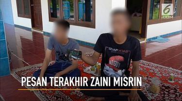 Sebelum dieksekusi, Zaini Misrin sempat meninggalkan sebuah pesan kepada anaknya.