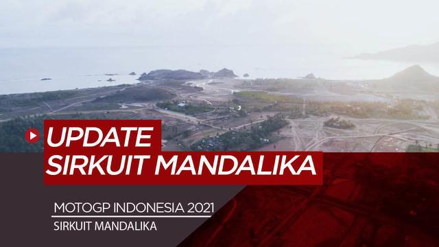 Berita Video Melihat Pembangunan Sirkuit MotoGP Indonesia di Mandalika yang Terus Berjalan