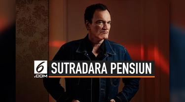 Sutradara Quentin Tarantino mengisyaratkan akan berhenti menjadi sutradara. Keputusannya tersbeut akan terealisasi setelah merilis film kesembilannya yang berjudul Once Upon  a time in Hollywood.
