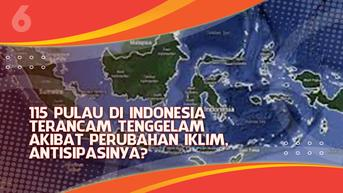 VIDEO Headline: Pulau di Indonesia Terancam Tenggelam Akibat Perubahan Iklim, Antisipasinya?