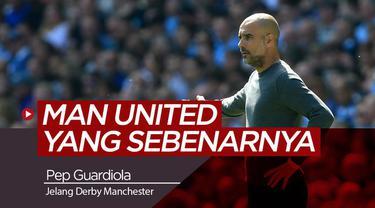 Berita video harapan yang diinginkan Pep Guardiola saat Manchester United menghadapi Manchester City. Ia inginkan Setan Merah melakukan yang terbaik.