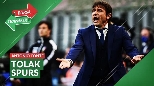 Berita video bursa transfer, Antonio Conte dikabarkan tidak berminat untuk menangani Tottenham Hotspur